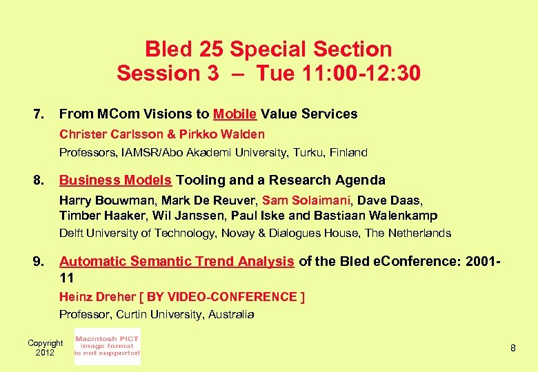 Bled 25 Special Section Session 3 – Tue 11: 00 -12: 30 7. From