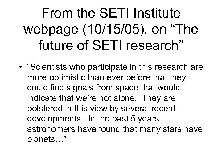 """From the SETI Institute webpage (10/15/05), on """"The future of SETI research"""" • """"Scientists"""