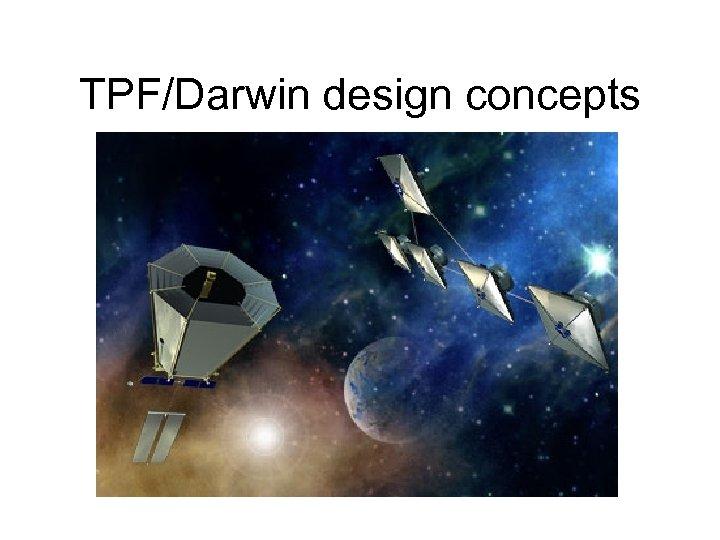 TPF/Darwin design concepts