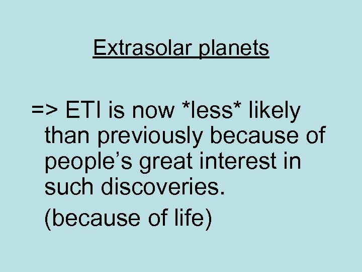 Extrasolar planets => ETI is now *less* likely than previously because of people's great