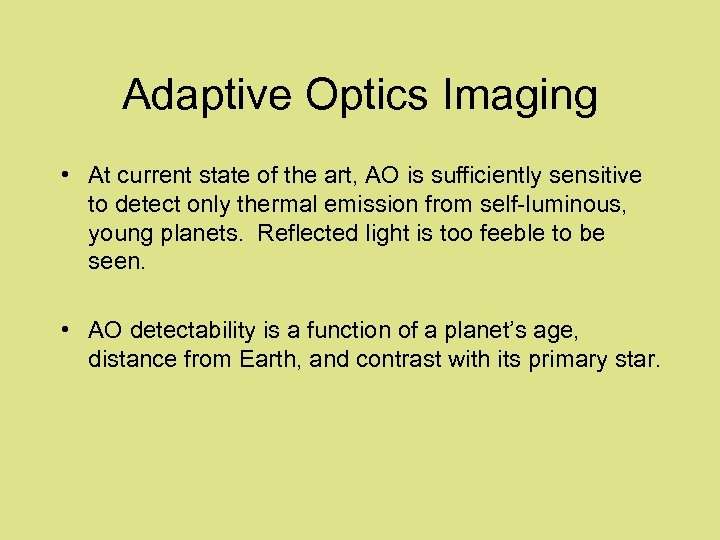 Adaptive Optics Imaging • At current state of the art, AO is sufficiently sensitive