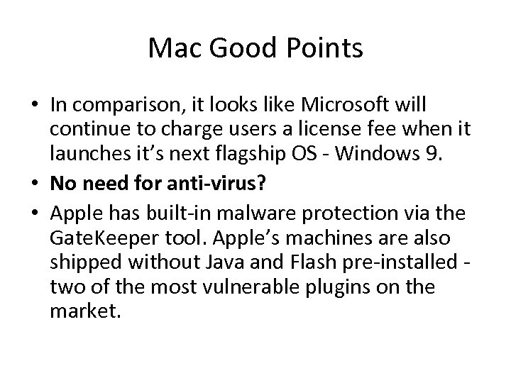 Mac Good Points • In comparison, it looks like Microsoft will continue to charge