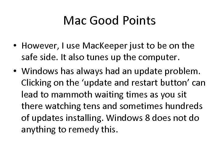 Mac Good Points • However, I use Mac. Keeper just to be on the