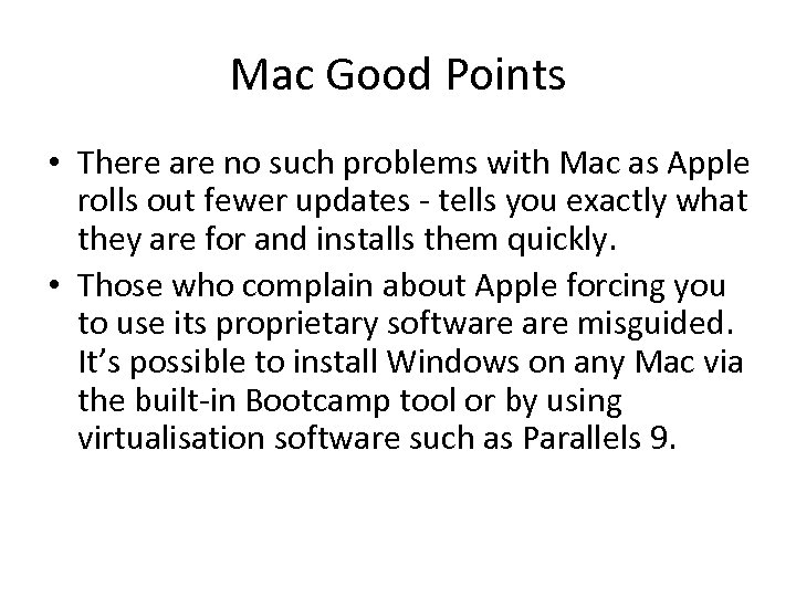 Mac Good Points • There are no such problems with Mac as Apple rolls
