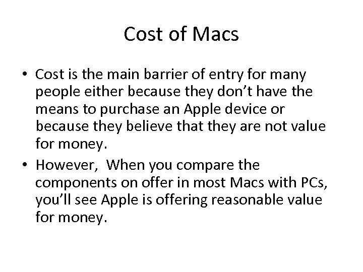 Cost of Macs • Cost is the main barrier of entry for many people