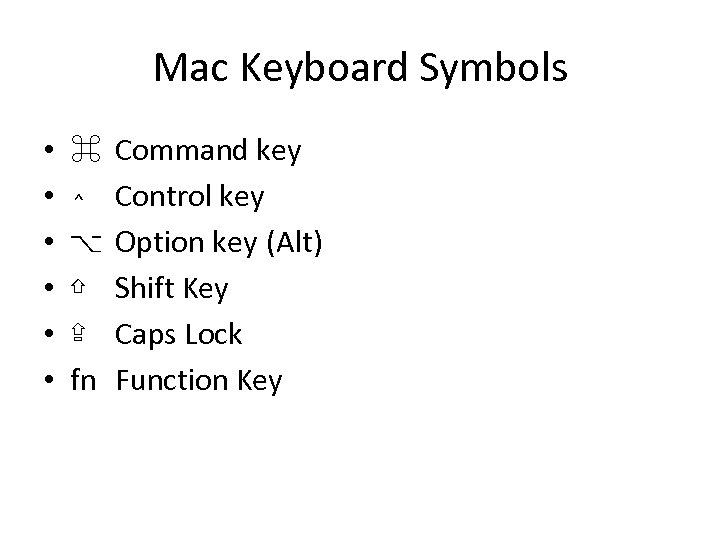 Mac Keyboard Symbols • • • ⌘ ⌃ ⌥ ⇧ ⇪ fn Command key