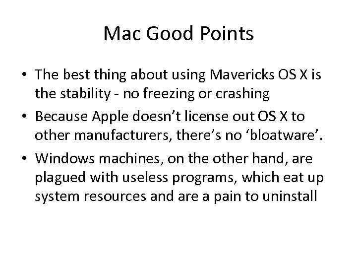 Mac Good Points • The best thing about using Mavericks OS X is the