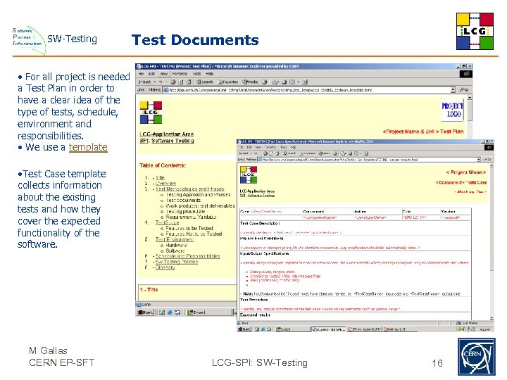 SW-Testing Test Documents • For all project is needed a Test Plan in order