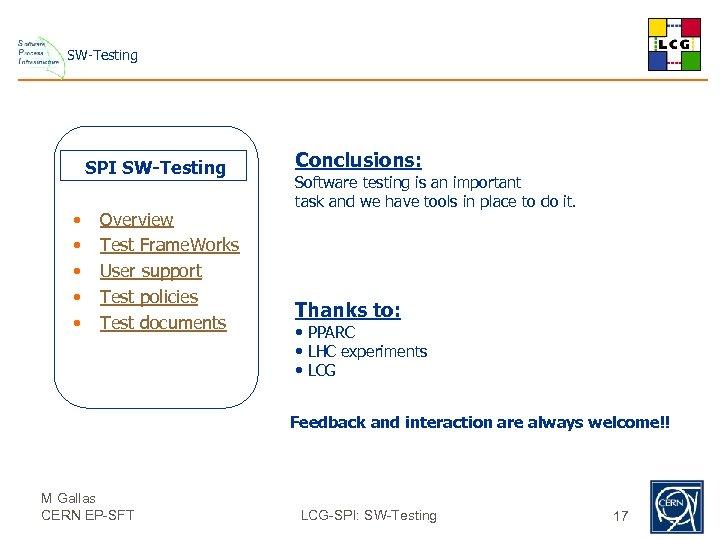 SW-Testing SPI SW-Testing • • • Overview Test Frame. Works User support Test policies