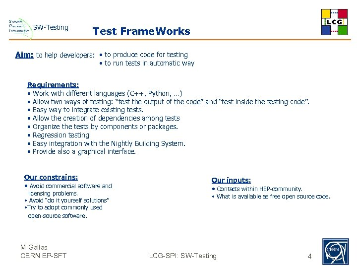 SW-Testing Test Frame. Works Aim: to help developers: • to produce code for testing