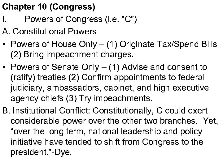"""Chapter 10 (Congress) I. Powers of Congress (i. e. """"C"""") A. Constitutional Powers •"""