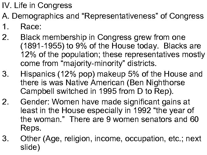 "IV. Life in Congress A. Demographics and ""Representativeness"" of Congress 1. Race: 2. Black"