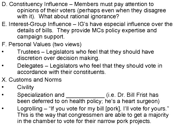 D. Constituency Influence – Members must pay attention to opinions of their voters (perhaps