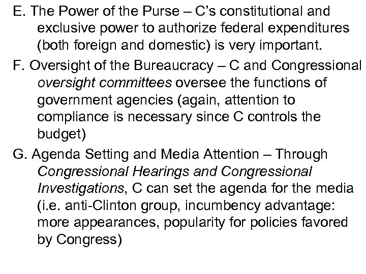 E. The Power of the Purse – C's constitutional and exclusive power to authorize