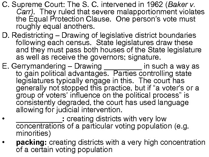 C. Supreme Court: The S. C. intervened in 1962 (Baker v. Carr). They ruled