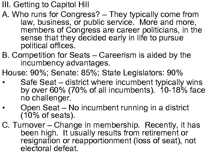 III. Getting to Capitol Hill A. Who runs for Congress? – They typically come