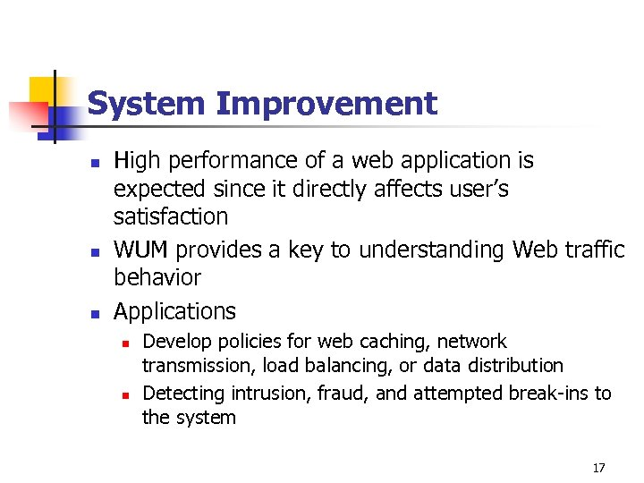 System Improvement n n n High performance of a web application is expected since