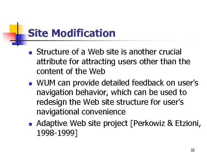 Site Modification n Structure of a Web site is another crucial attribute for attracting