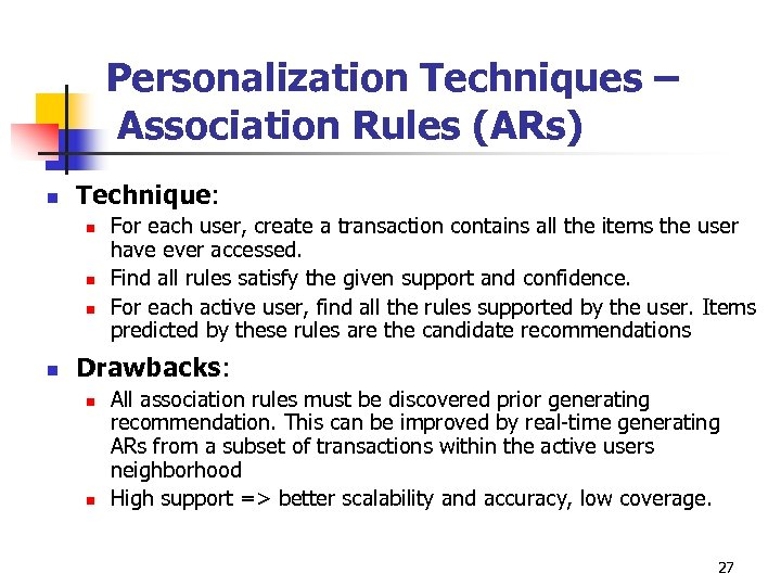 Personalization Techniques – Association Rules (ARs) n Technique: n n For each user, create