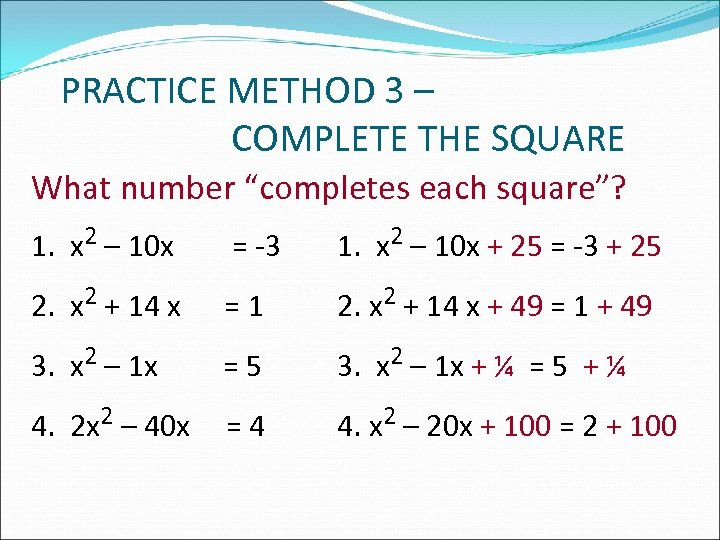"""PRACTICE METHOD 3 – COMPLETE THE SQUARE What number """"completes each square""""? 1. x"""