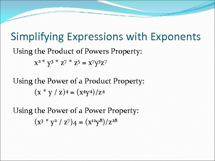 Simplifying Expressions with Exponents Using the Product of Powers Property: x 2 * y