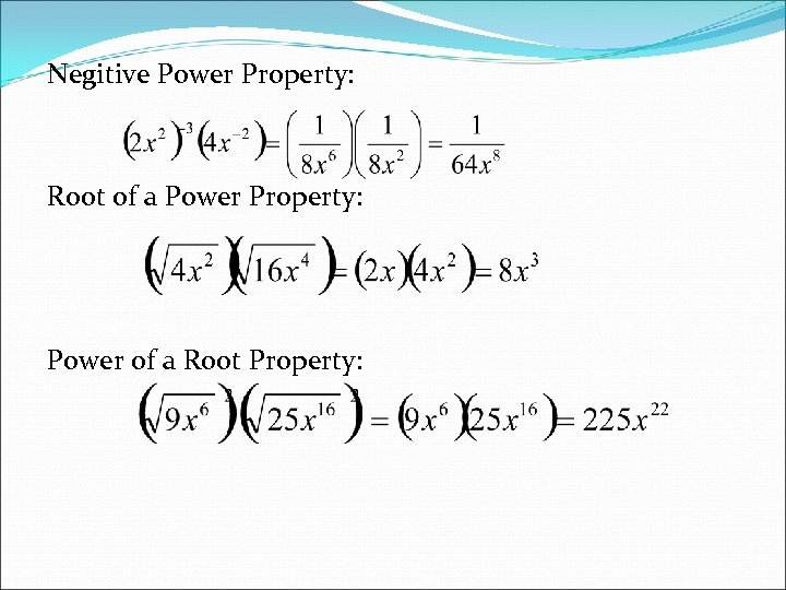 Negitive Power Property: Root of a Power Property: Power of a Root Property: