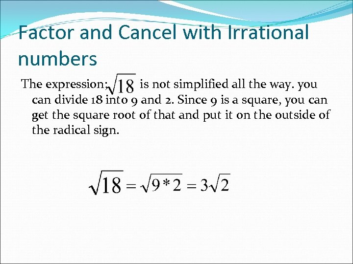 Factor and Cancel with Irrational numbers The expression; is not simplified all the way.