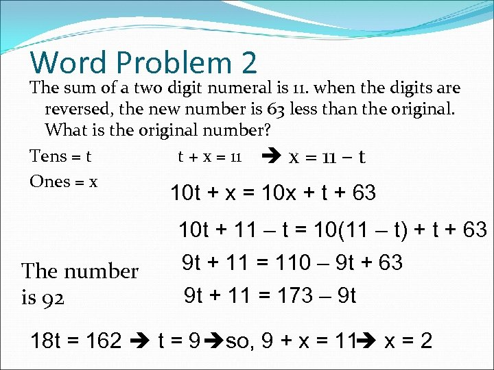Word Problem 2 The sum of a two digit numeral is 11. when the