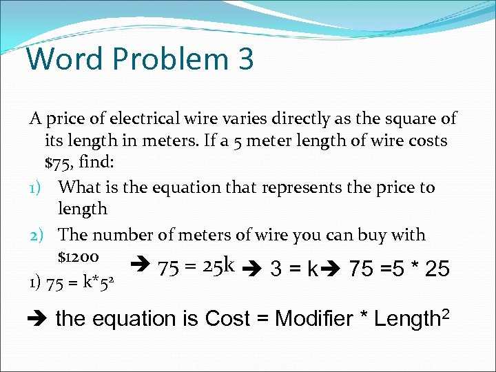 Word Problem 3 A price of electrical wire varies directly as the square of