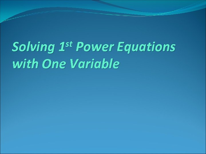 st Power Equations Solving 1 with One Variable