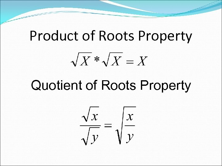 Product of Roots Property Quotient of Roots Property