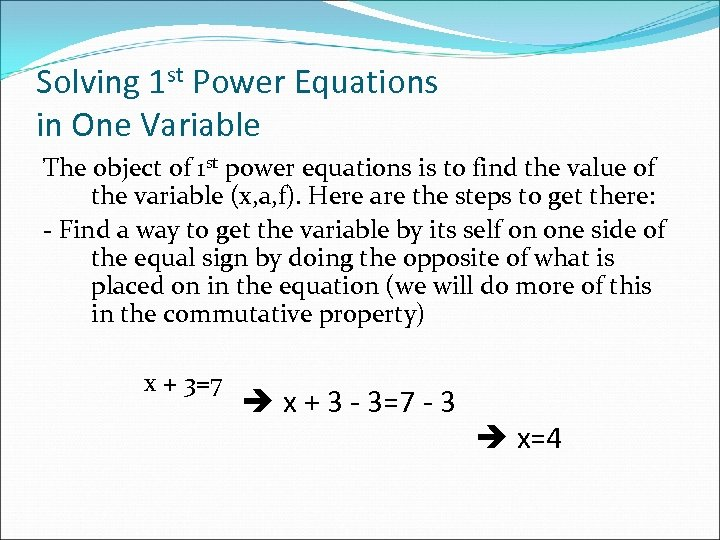 Solving 1 st Power Equations in One Variable The object of 1 st power