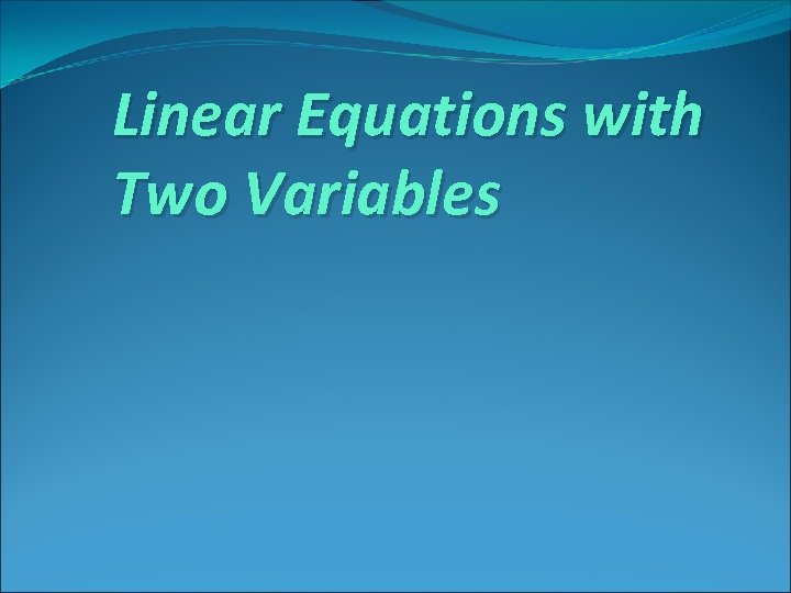 Linear Equations with Two Variables