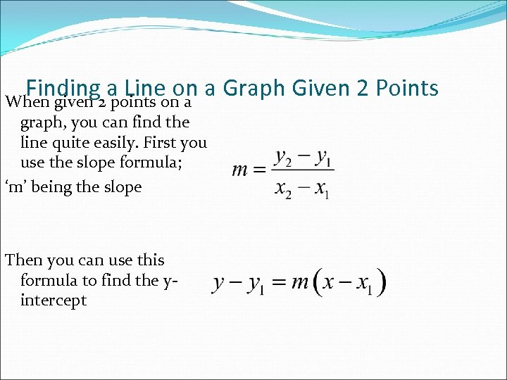 Finding 2 a Line on a Graph Given 2 Points When given points on