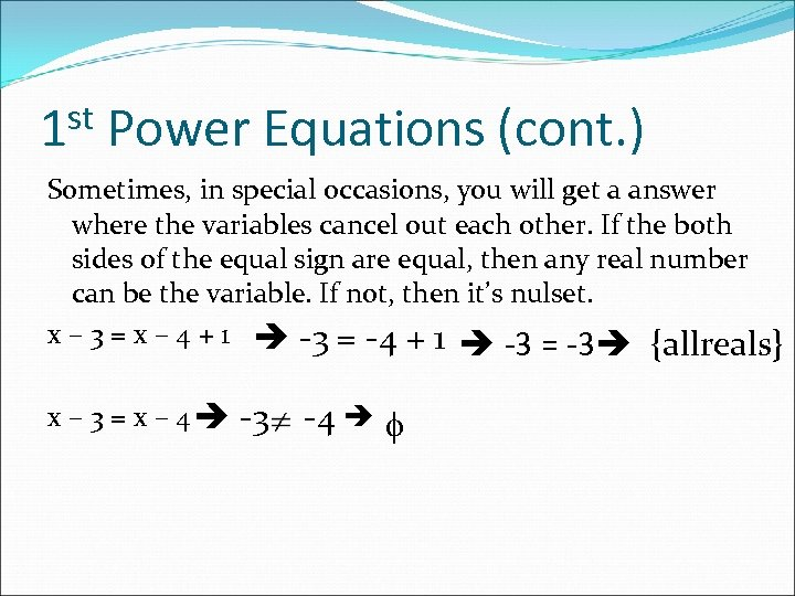 st 1 Power Equations (cont. ) Sometimes, in special occasions, you will get a