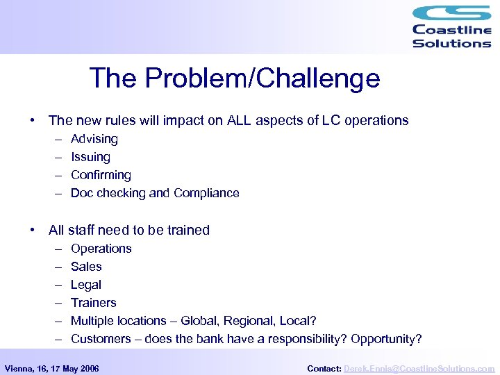 The Problem/Challenge • The new rules will impact on ALL aspects of LC operations