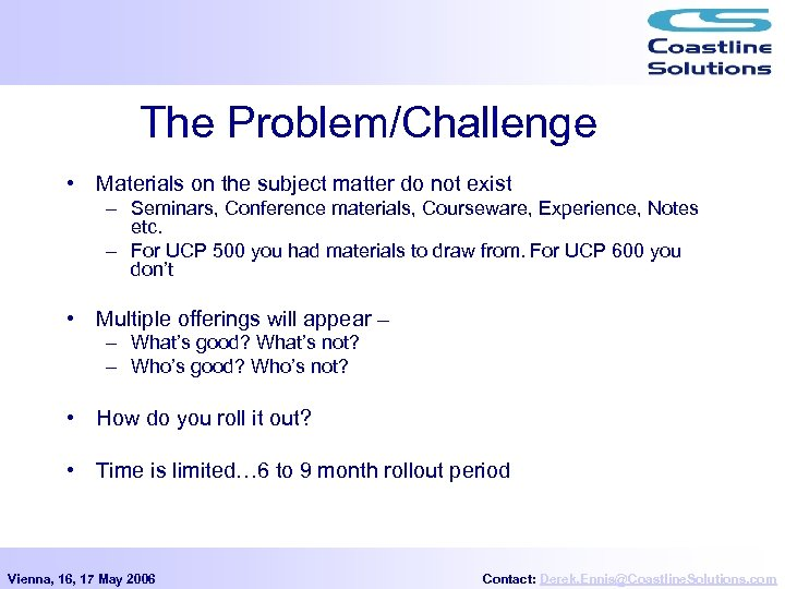 The Problem/Challenge • Materials on the subject matter do not exist – Seminars, Conference