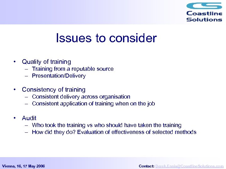 Issues to consider • Quality of training – Training from a reputable source –