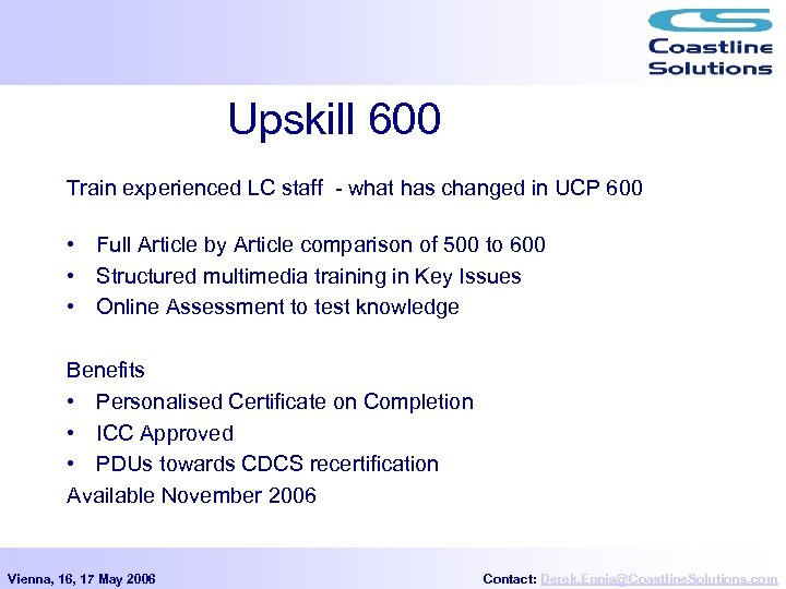 Upskill 600 Train experienced LC staff - what has changed in UCP 600 •