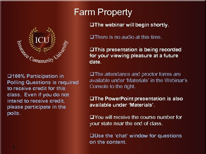 Farm Property q. The webinar will begin shortly. q. There is no audio at