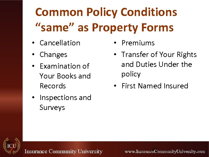 """Common Policy Conditions """"same"""" as Property Forms • Cancellation • Changes • Examination of"""