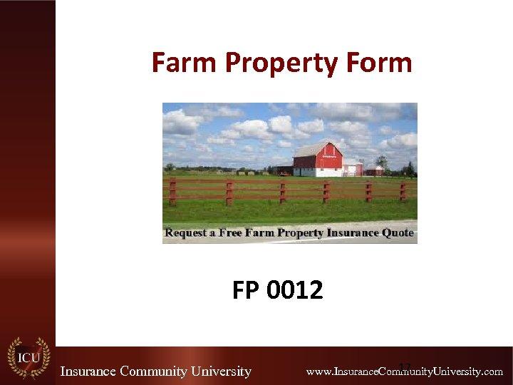 Farm Property Form FP 0012 Insurance Community University 17 www. Insurance. Community. University. com