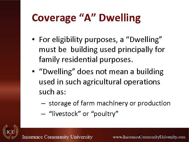 """Coverage """"A"""" Dwelling • For eligibility purposes, a """"Dwelling"""" must be building used principally"""