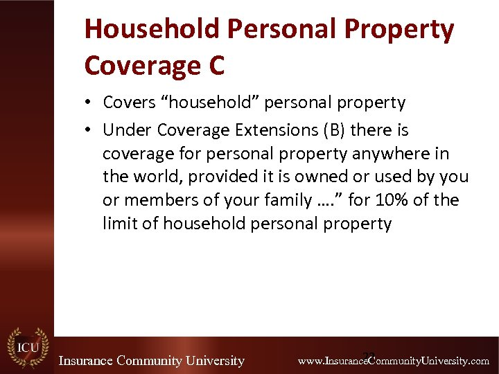 """Household Personal Property Coverage C • Covers """"household"""" personal property • Under Coverage Extensions"""