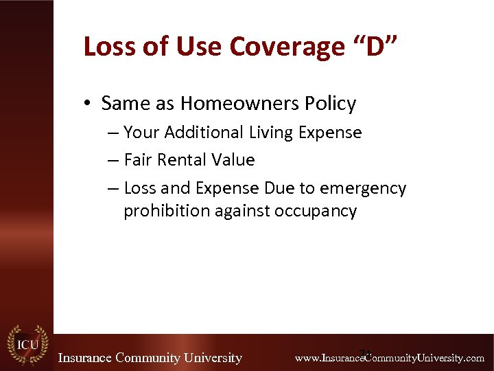 """Loss of Use Coverage """"D"""" • Same as Homeowners Policy – Your Additional Living"""