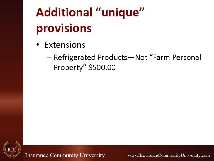 """Additional """"unique"""" provisions • Extensions – Refrigerated Products—Not """"Farm Personal Property"""" $500. 00 Insurance"""