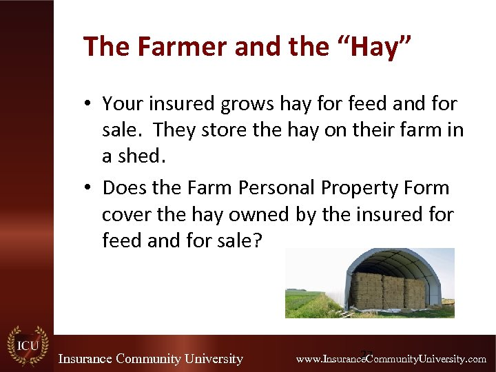 """The Farmer and the """"Hay"""" • Your insured grows hay for feed and for"""