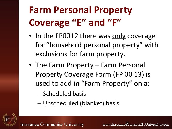 """Farm Personal Property Coverage """"E"""" and """"F"""" • In the FP 0012 there was"""