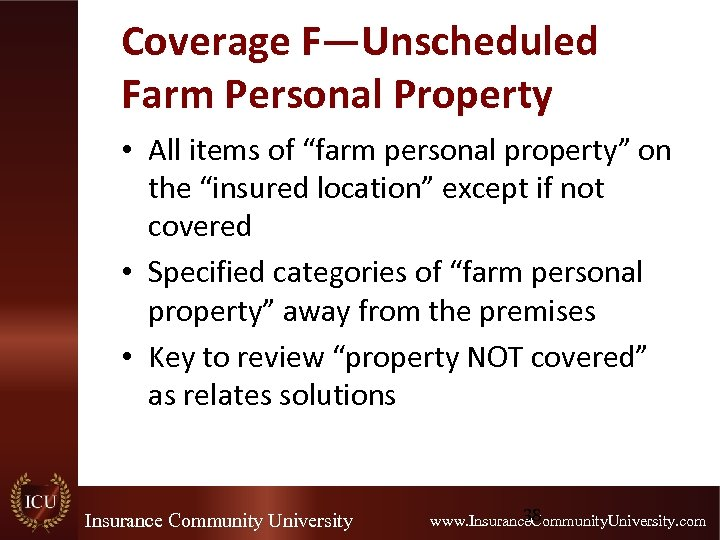 """Coverage F—Unscheduled Farm Personal Property • All items of """"farm personal property"""" on the"""