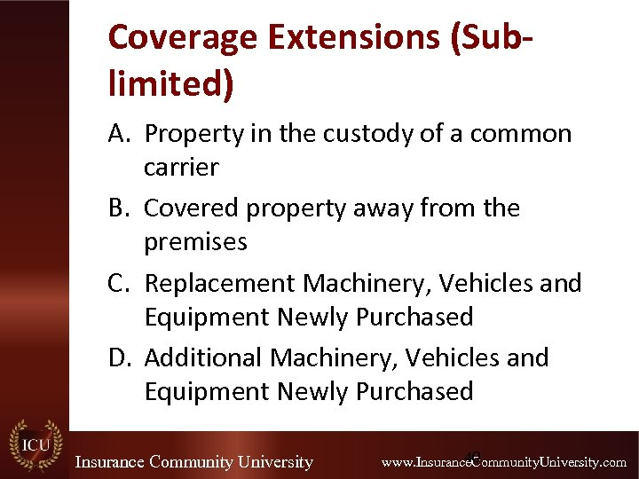 Coverage Extensions (Sublimited) A. Property in the custody of a common carrier B. Covered